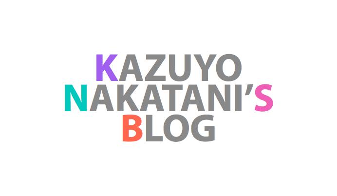 Kazuyo Nakatani's Blog